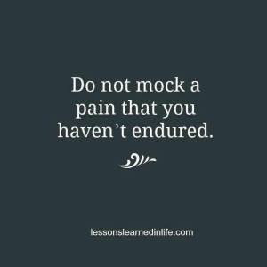 Do not mock a pain